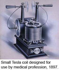Small Tesla coil designed for use by medical profession, 1897.